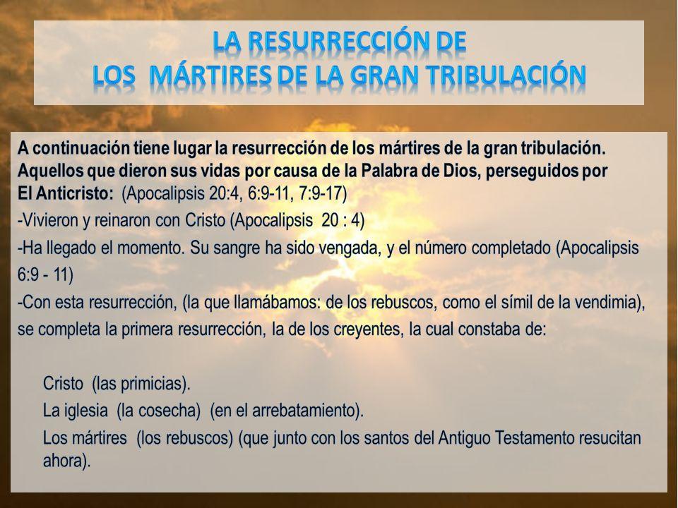 LA RESURRECCIÓN DE LOS MÁRTIRES de la gran tribulación