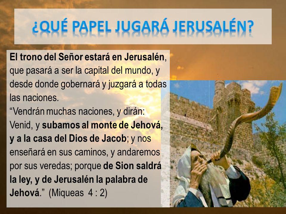 ¿QUÉ PAPEL JUGARÁ JERUSALÉN