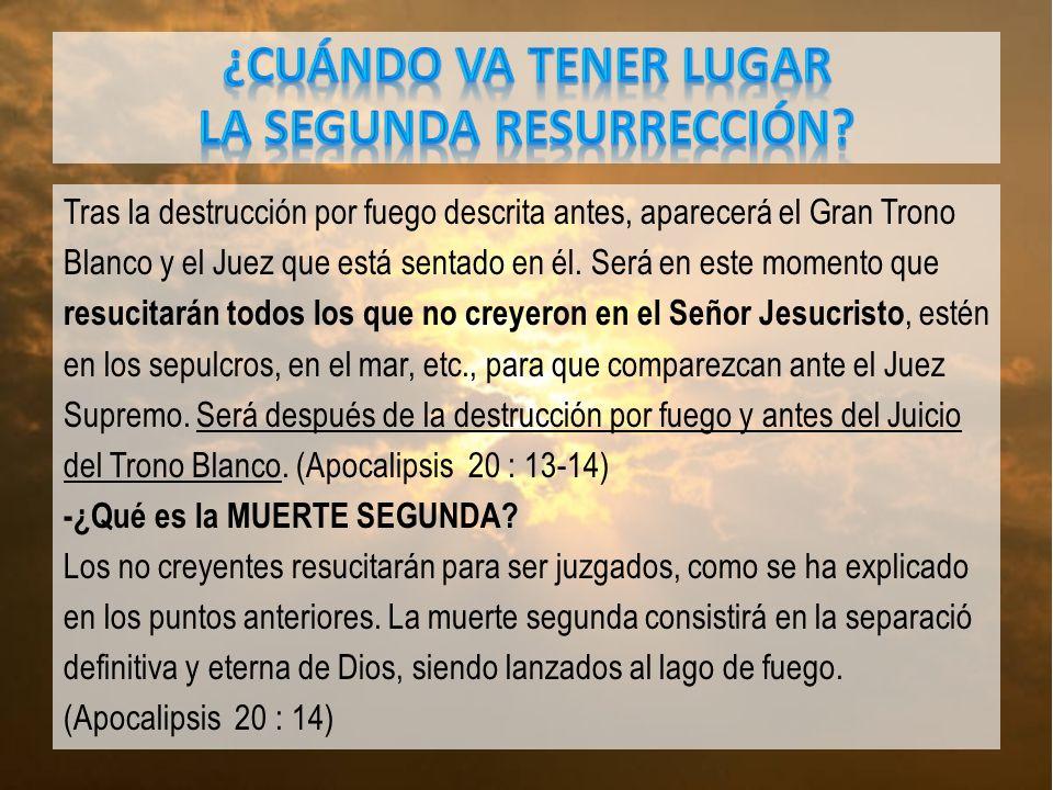 ¿CUÁNDO VA TENER LUGAR LA SEGUNDA RESURRECCIÓN