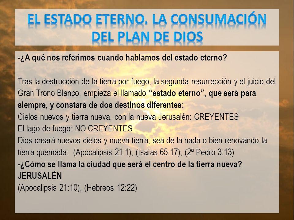 EL ESTADO ETERNO. LA CONSUMACIÓN DEL PLAN DE DIOS