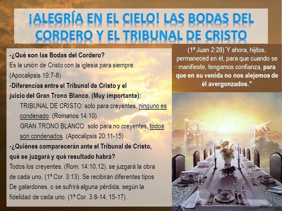 ¡ALEGRÍA EN EL CIELO! LAS BODAS DEL CORDERO Y EL TRIBUNAL DE CRISTO
