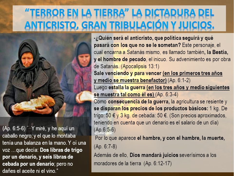 TERROR EN LA TIERRA LA DICTADURA DEL ANTICRISTO, GRAN TRIBULACIÓN Y JUICIOS.