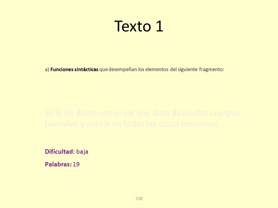 Texto 1 a) Funciones sintácticas que desempeñan los elementos del siguiente fragmento: