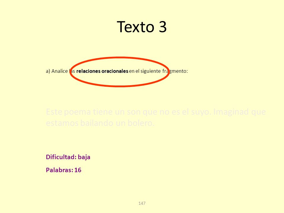Texto 3 a) Analice las relaciones oracionales en el siguiente fragmento: