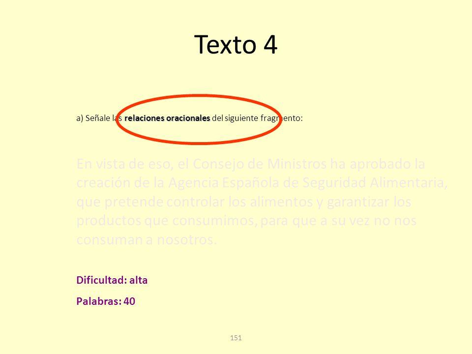 Texto 4 a) Señale las relaciones oracionales del siguiente fragmento: