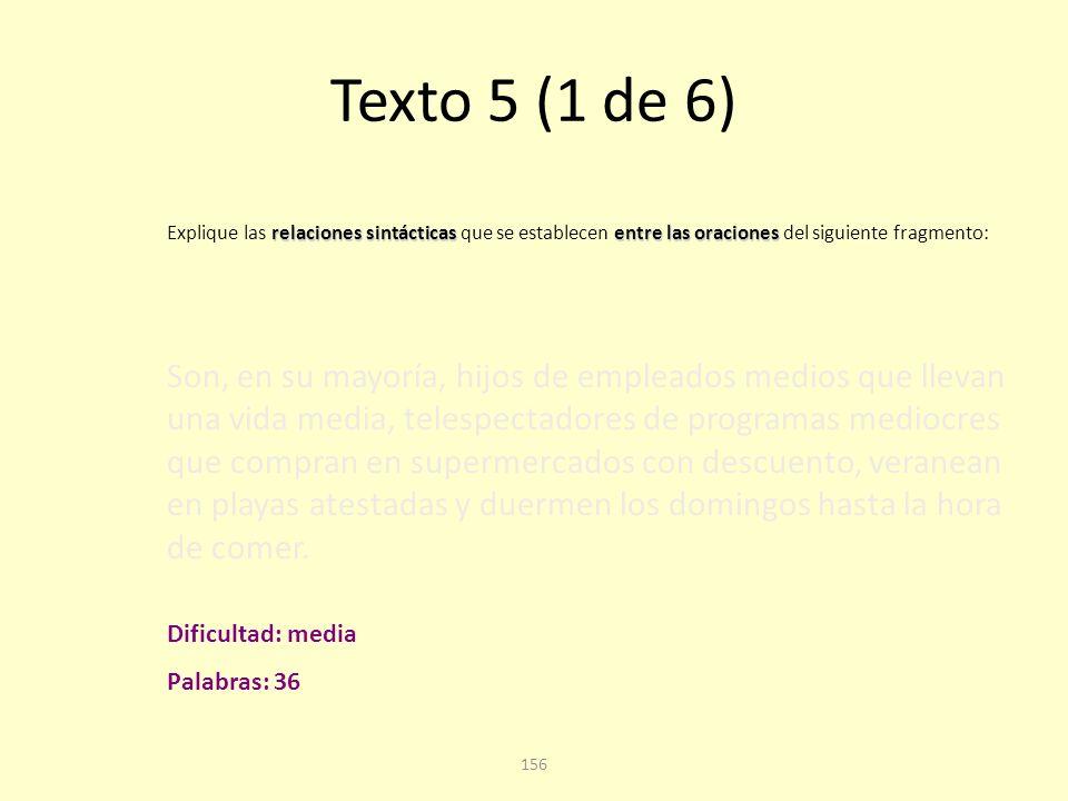 Texto 5 (1 de 6) Explique las relaciones sintácticas que se establecen entre las oraciones del siguiente fragmento: