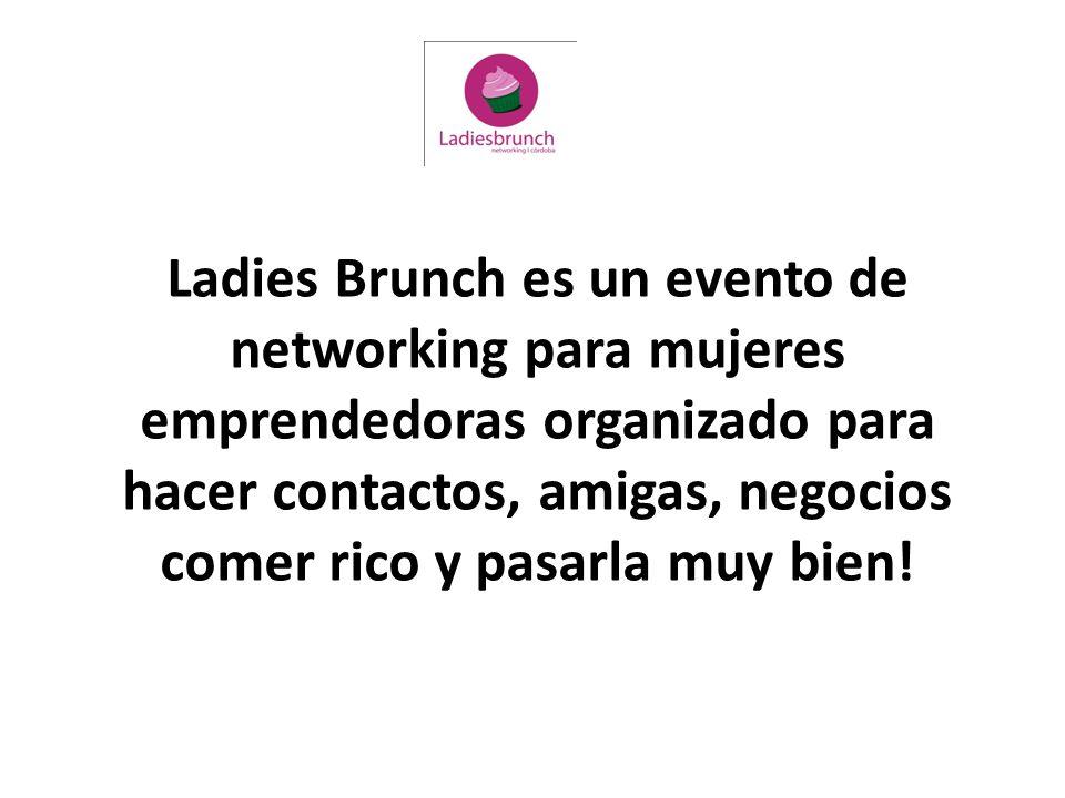 Ladies Brunch es un evento de networking para mujeres emprendedoras organizado para hacer contactos, amigas, negocios comer rico y pasarla muy bien!