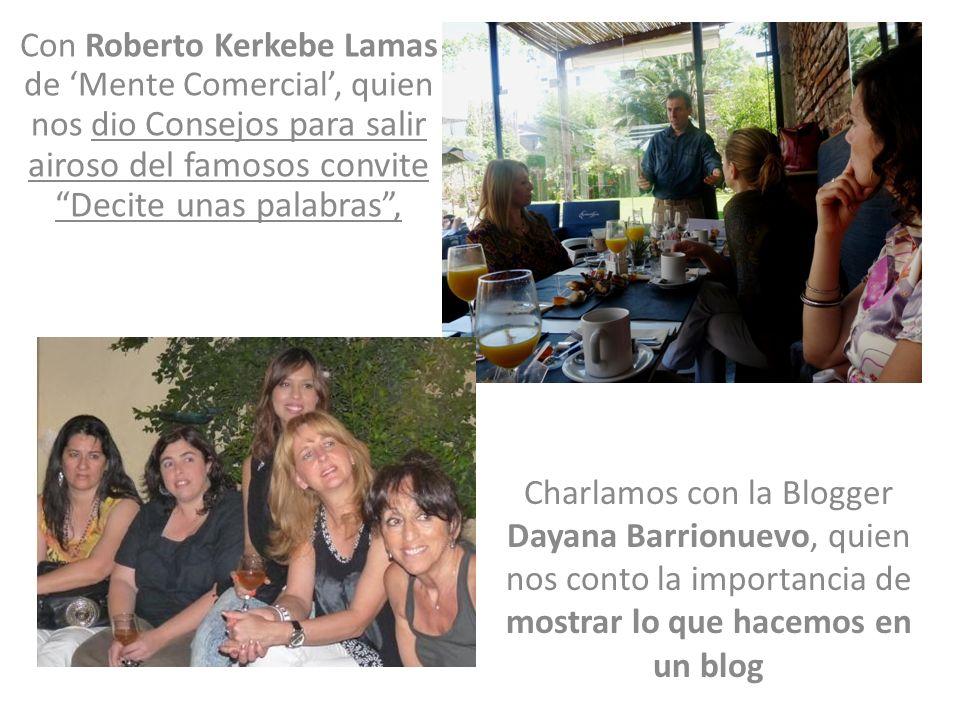 Con Roberto Kerkebe Lamas de 'Mente Comercial', quien nos dio Consejos para salir airoso del famosos convite Decite unas palabras ,