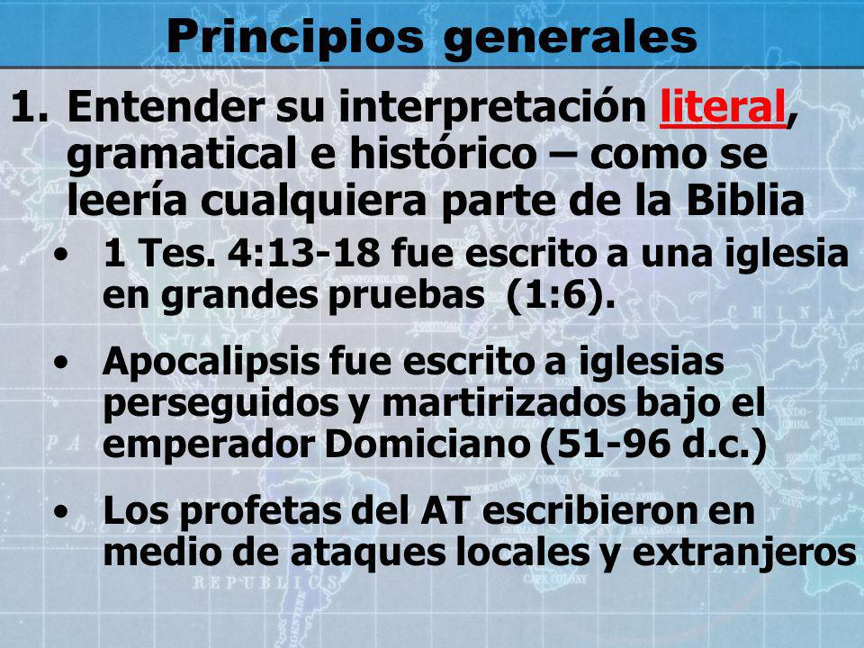 Principios generales Entender su interpretación literal, gramatical e histórico – como se leería cualquiera parte de la Biblia.