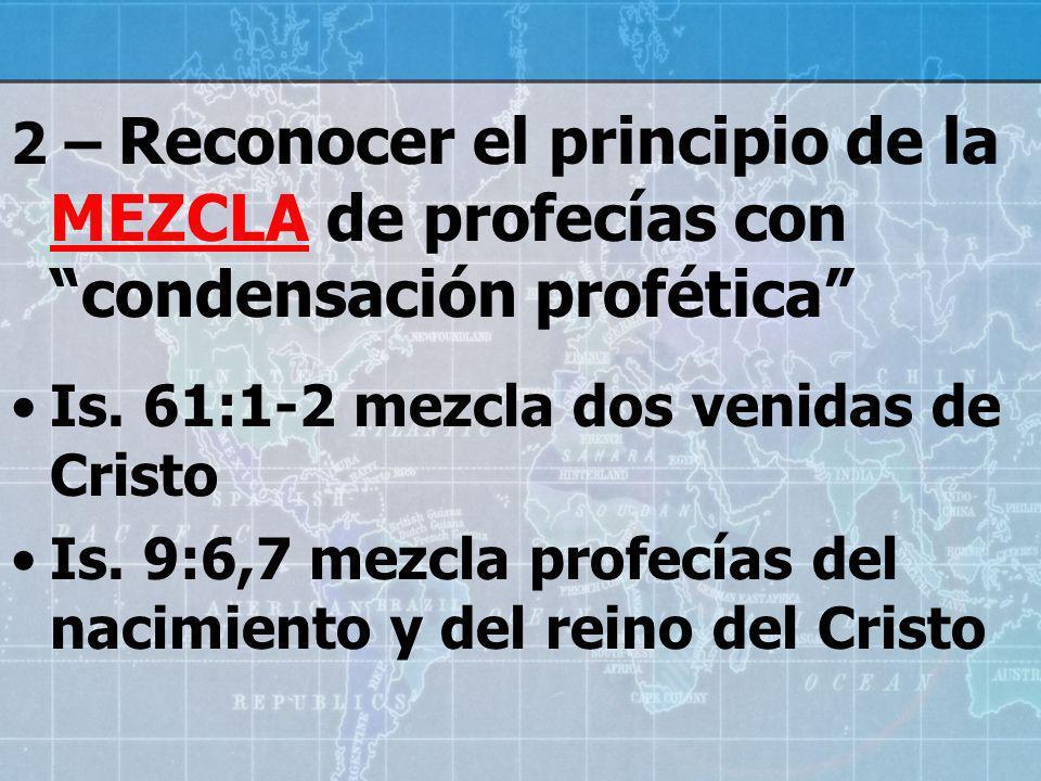 2 – Reconocer el principio de la MEZCLA de profecías con condensación profética