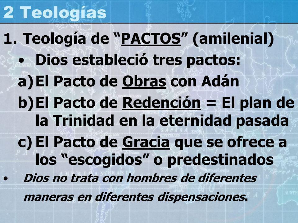 2 Teologías Teología de PACTOS (amilenial)