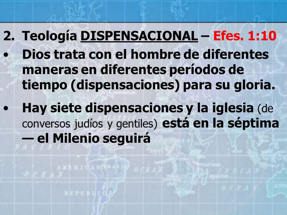 Teología DISPENSACIONAL – Efes. 1:10