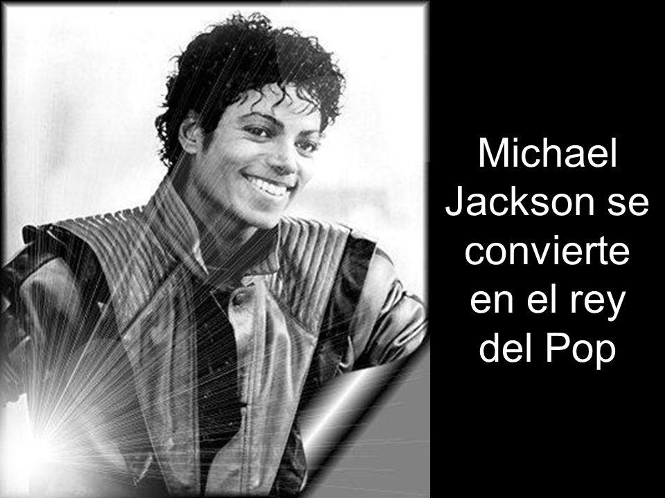Michael Jackson se convierte en el rey del Pop