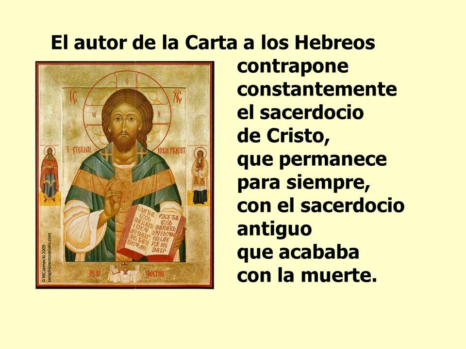 El autor de la Carta a los Hebreos. contrapone. constantemente