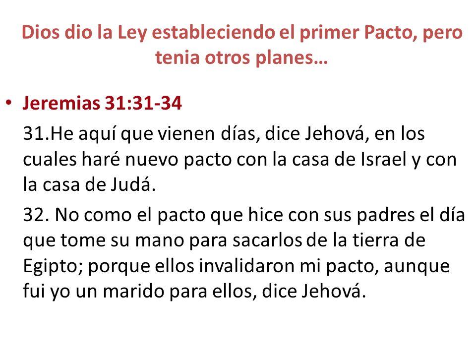 Dios dio la Ley estableciendo el primer Pacto, pero tenia otros planes…