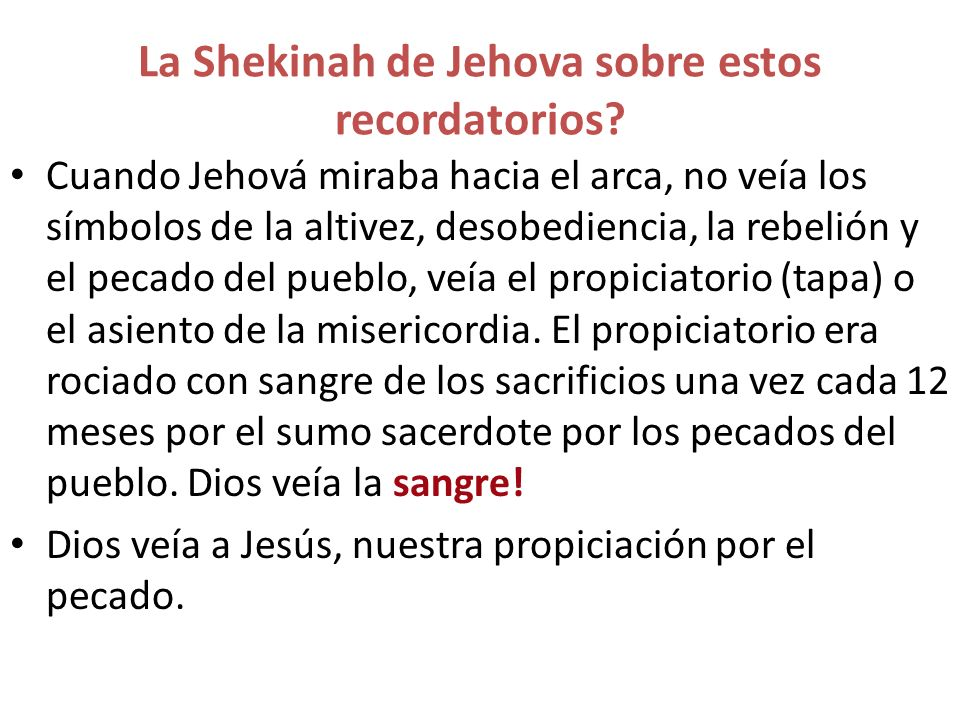 La Shekinah de Jehova sobre estos recordatorios
