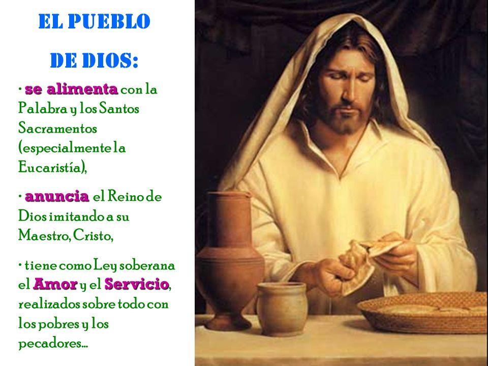 El Pueblo de Dios: se alimenta con la Palabra y los Santos Sacramentos (especialmente la Eucaristía),