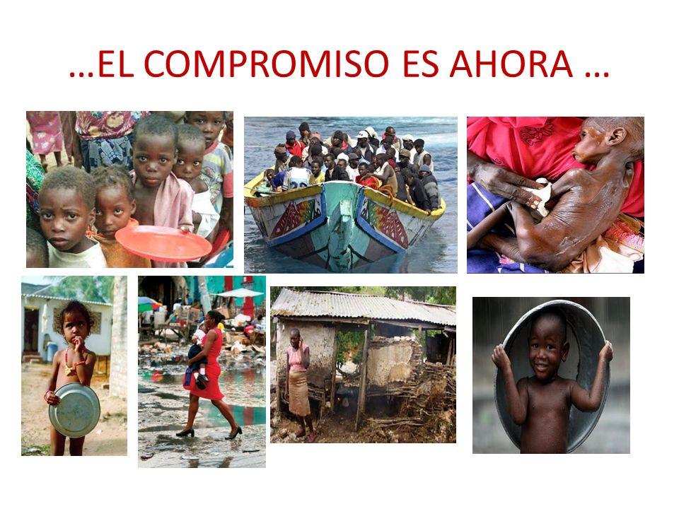 …EL COMPROMISO ES AHORA …