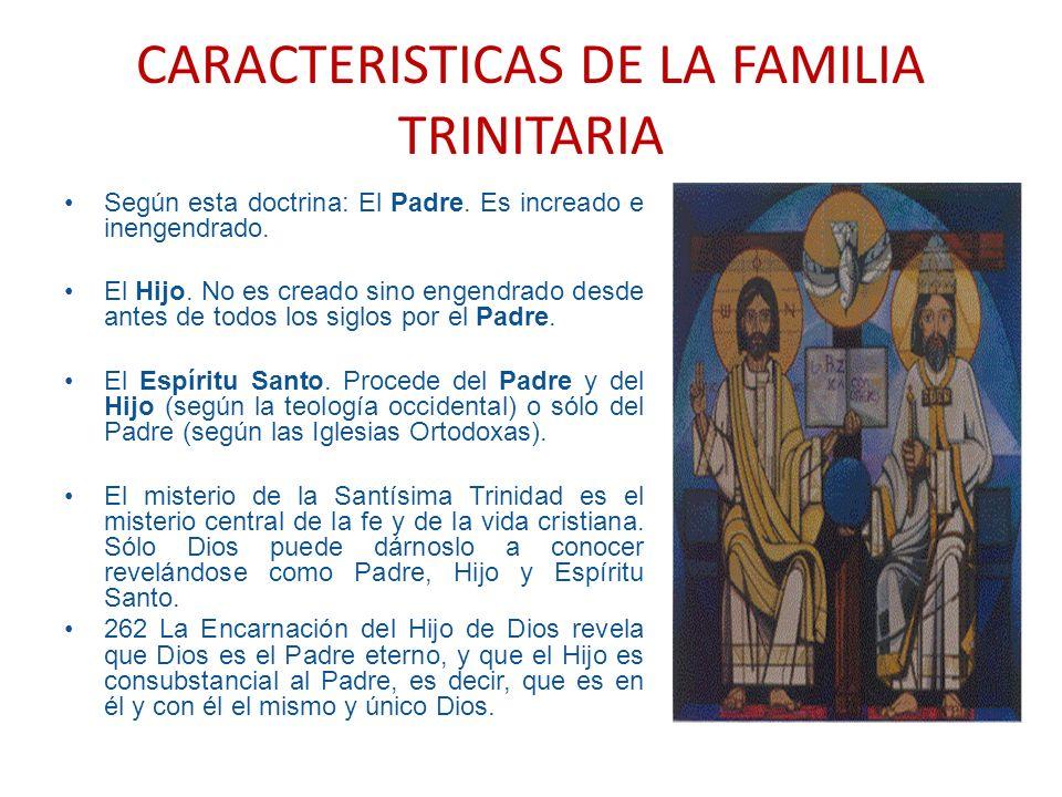 CARACTERISTICAS DE LA FAMILIA TRINITARIA