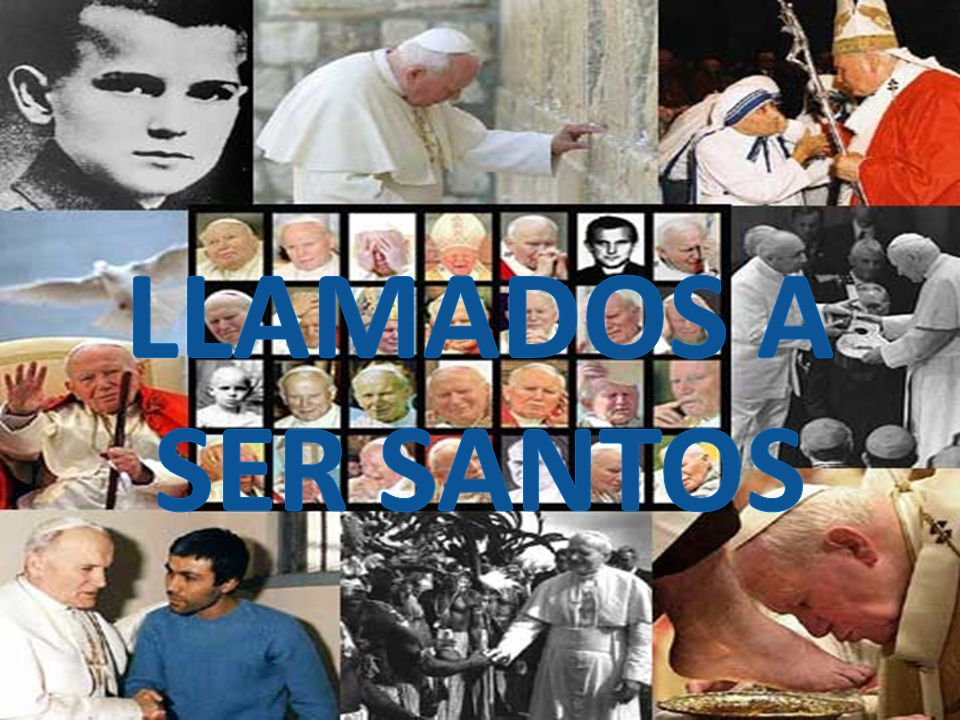LLAMADOS A SER SANTOS