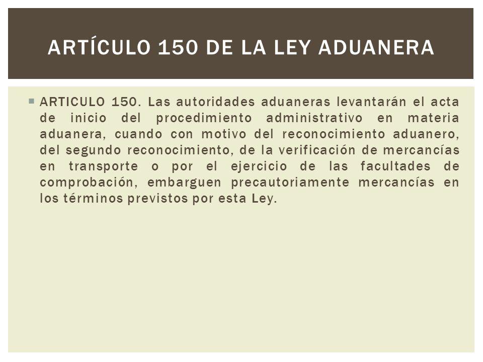 Artículo 150 de la ley aduanera