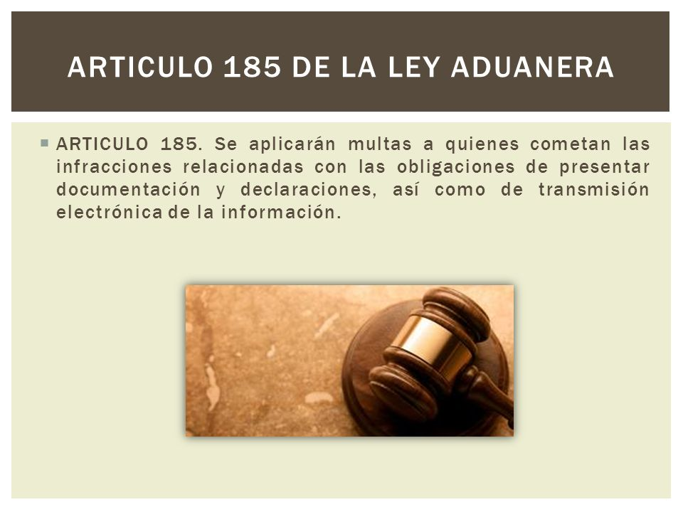 Articulo 185 de la ley aduanera