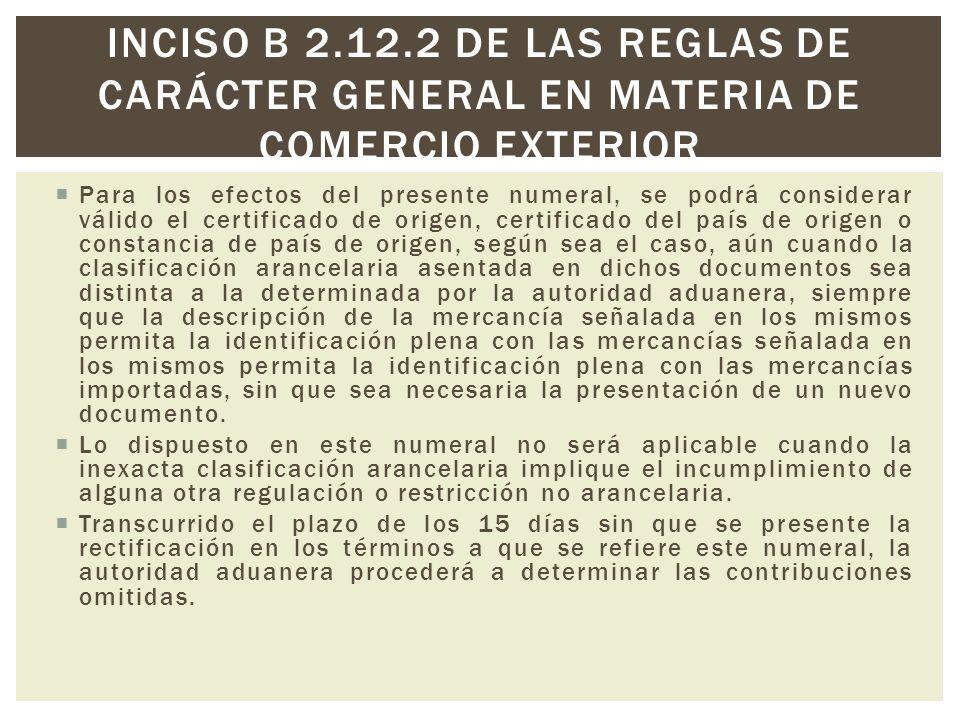 Inciso b 2.12.2 de las reglas de carácter general en materia de comercio exterior