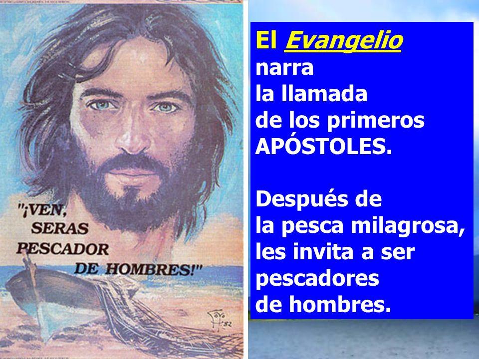 El Evangelio narra la llamada de los primeros APÓSTOLES.
