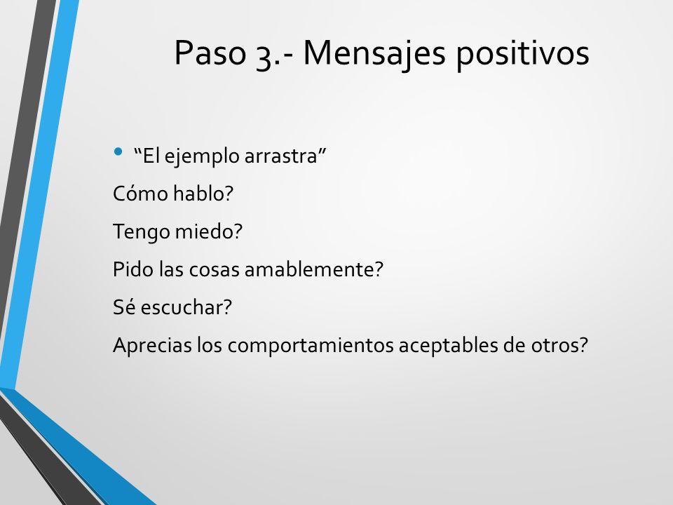 Paso 3.- Mensajes positivos
