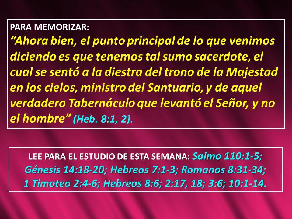1 Timoteo 2:4-6; Hebreos 8:6; 2:17, 18; 3:6; 10:1-14.