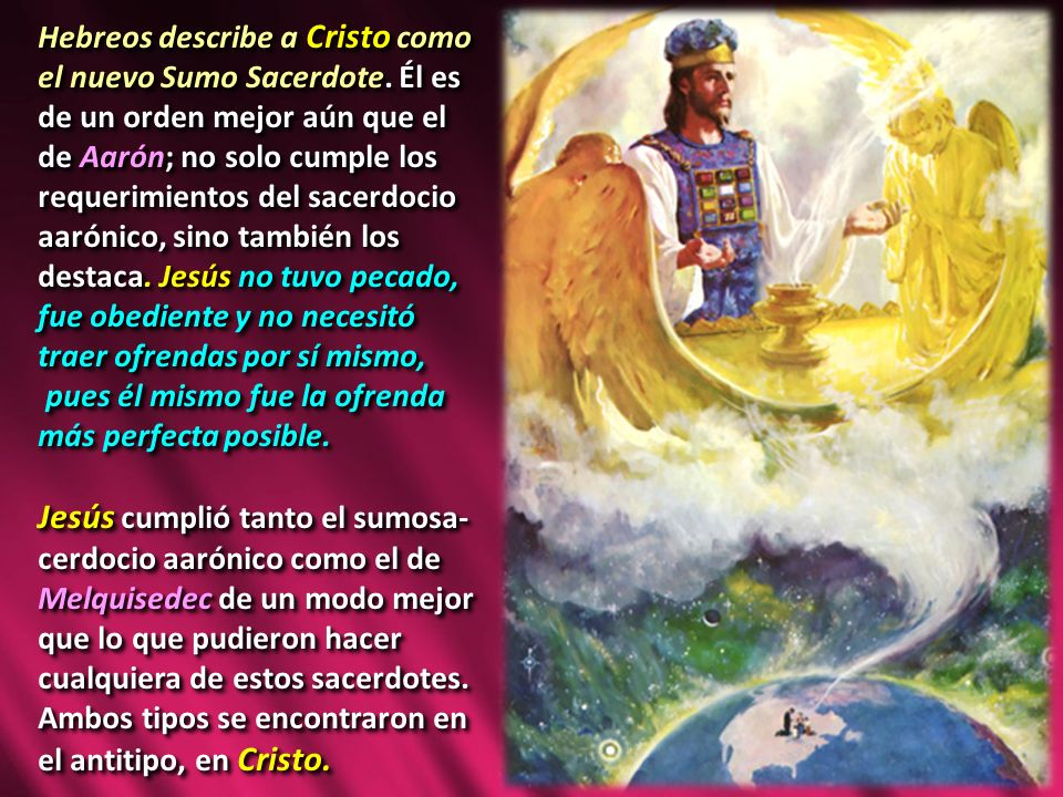 Hebreos describe a Cristo como