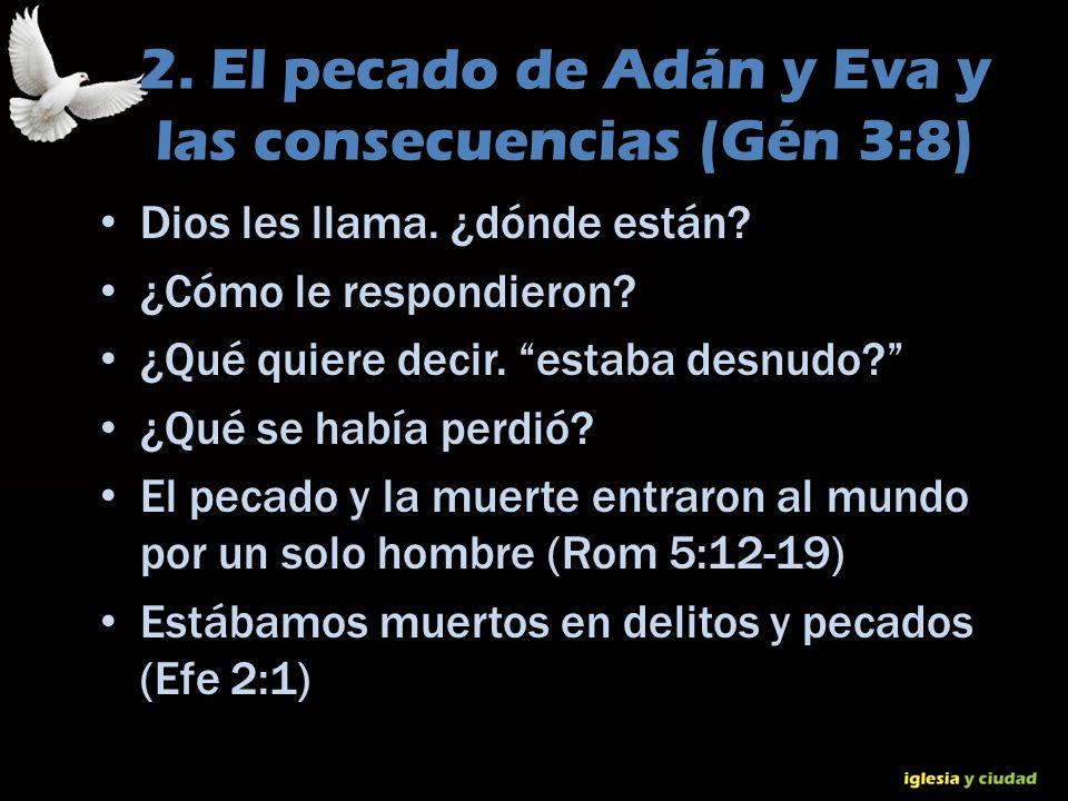 2. El pecado de Adán y Eva y las consecuencias (Gén 3:8)