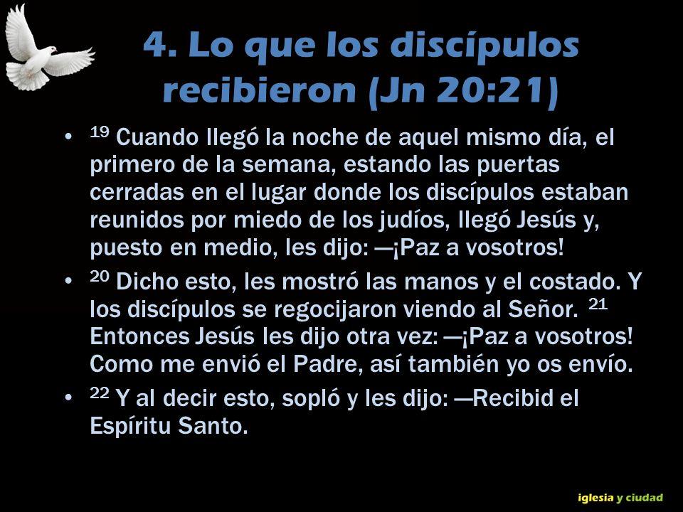 4. Lo que los discípulos recibieron (Jn 20:21)