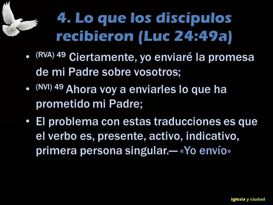 4. Lo que los discípulos recibieron (Luc 24:49a)