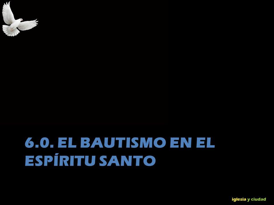 6.0. El bautismo en el Espíritu Santo