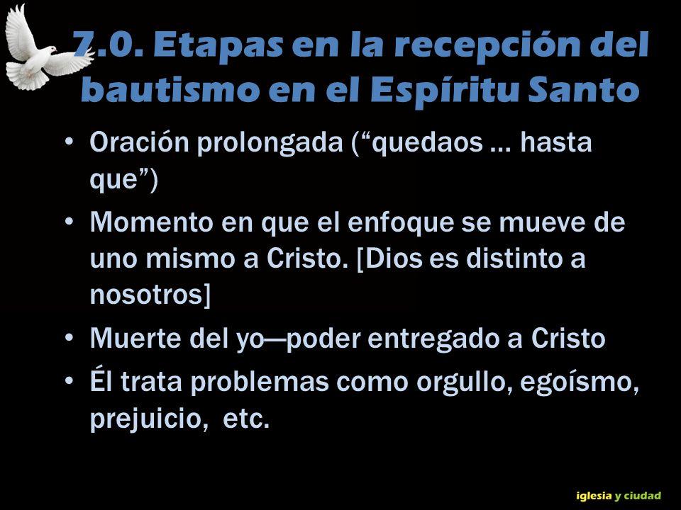 7.0. Etapas en la recepción del bautismo en el Espíritu Santo
