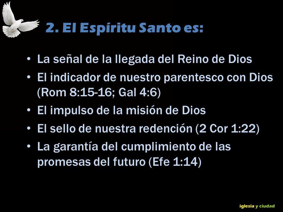 2. El Espíritu Santo es: La señal de la llegada del Reino de Dios