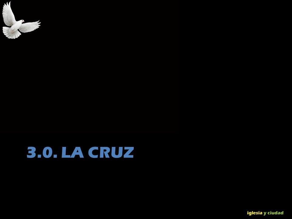 3.0. La Cruz