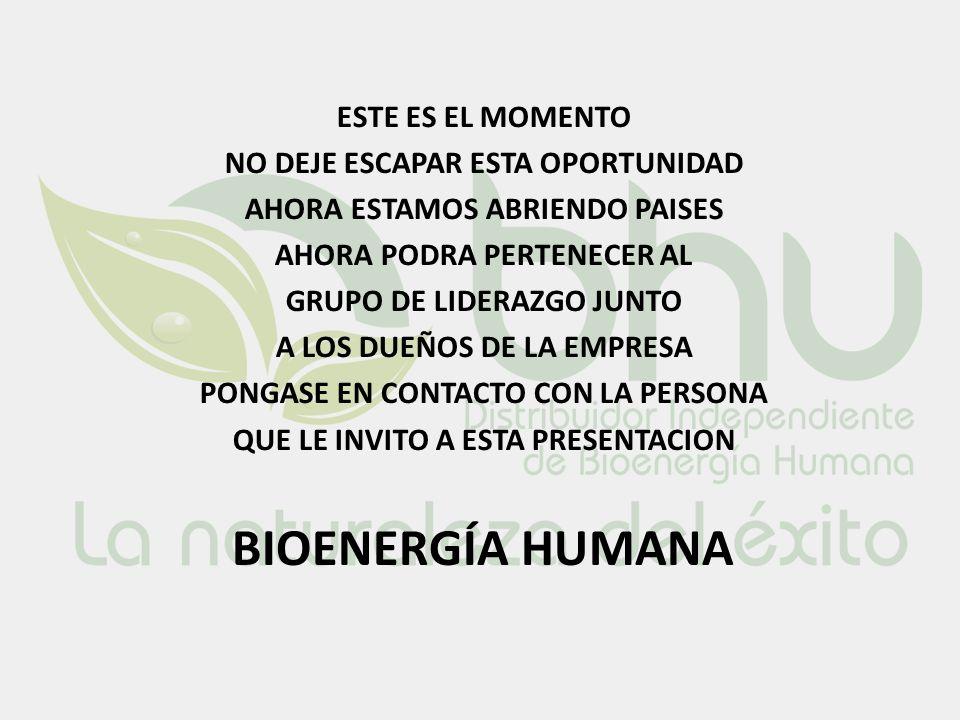 Bioenergía humana ESTE ES EL MOMENTO NO DEJE ESCAPAR ESTA OPORTUNIDAD