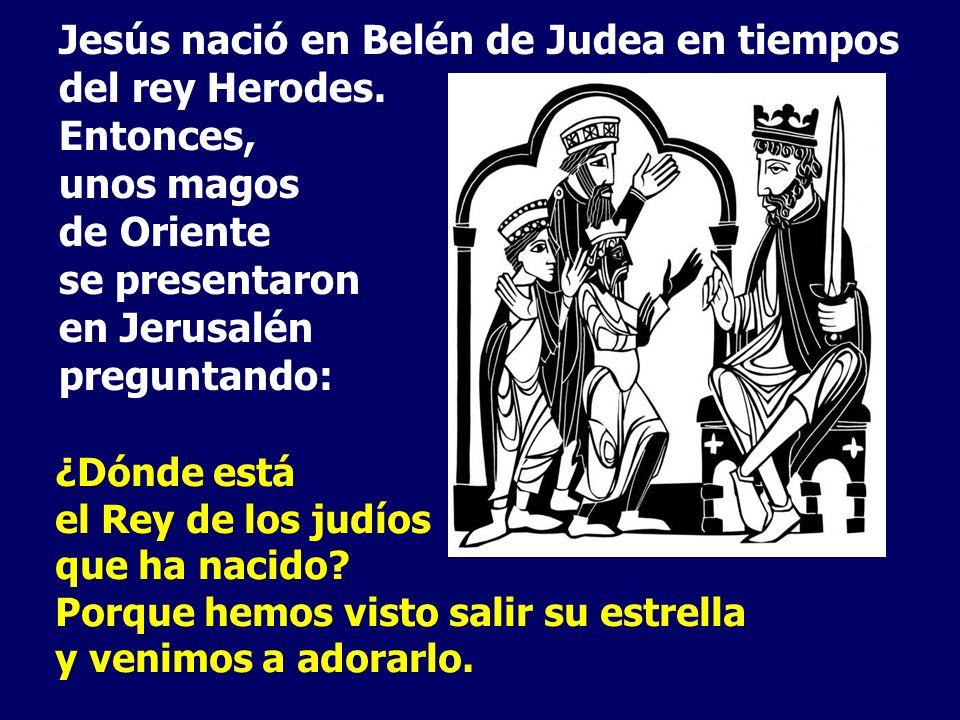 Jesús nació en Belén de Judea en tiempos del rey Herodes