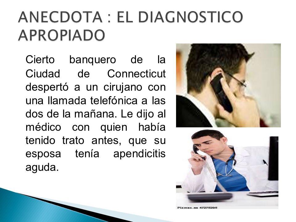 ANECDOTA : EL DIAGNOSTICO APROPIADO