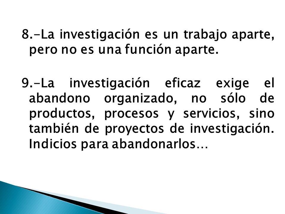 8.-La investigación es un trabajo aparte, pero no es una función aparte.