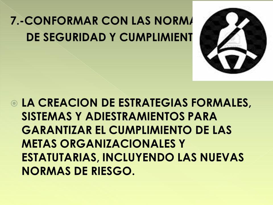 7.-CONFORMAR CON LAS NORMAS