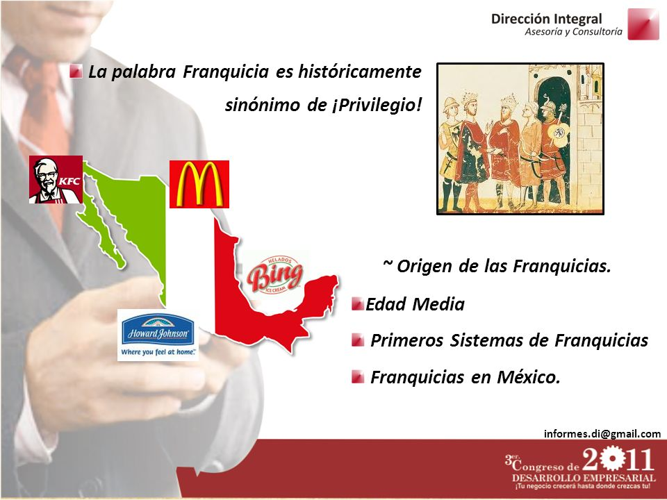 La palabra Franquicia es históricamente sinónimo de ¡Privilegio!