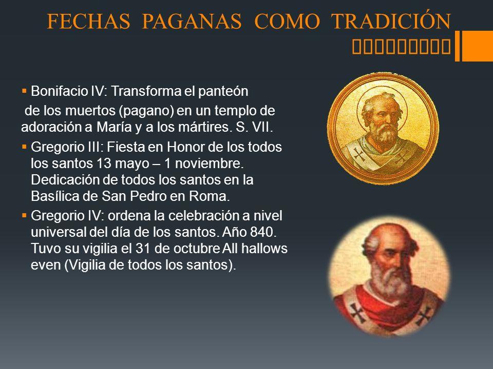FECHAS PAGANAS COMO TRADICIÓN CRISTIANA