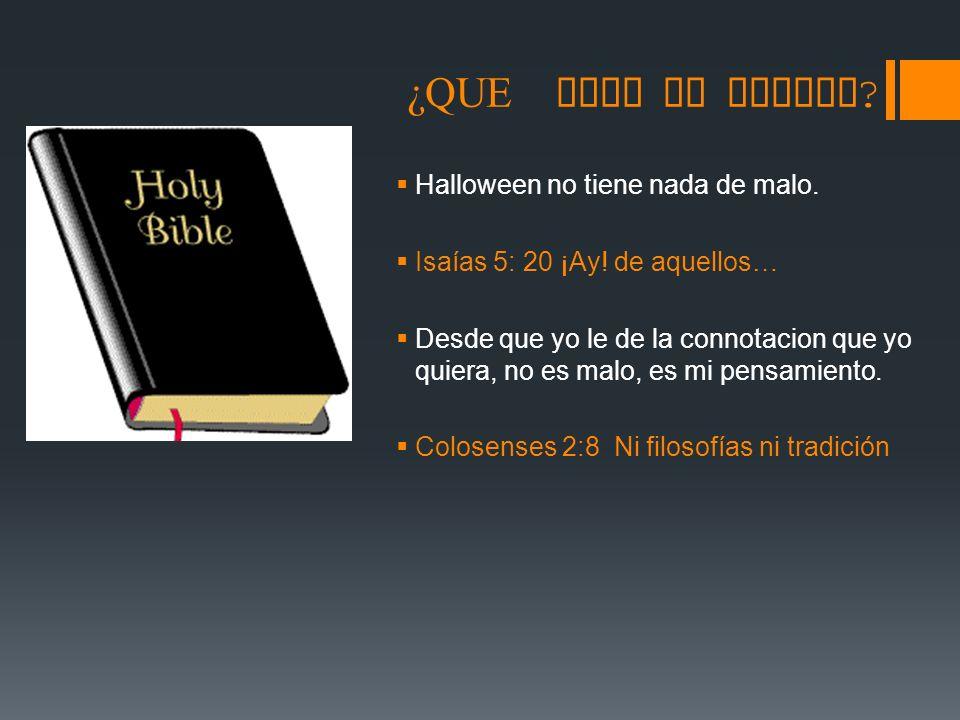 ¿QUE DICE LA BIBLIA Halloween no tiene nada de malo.