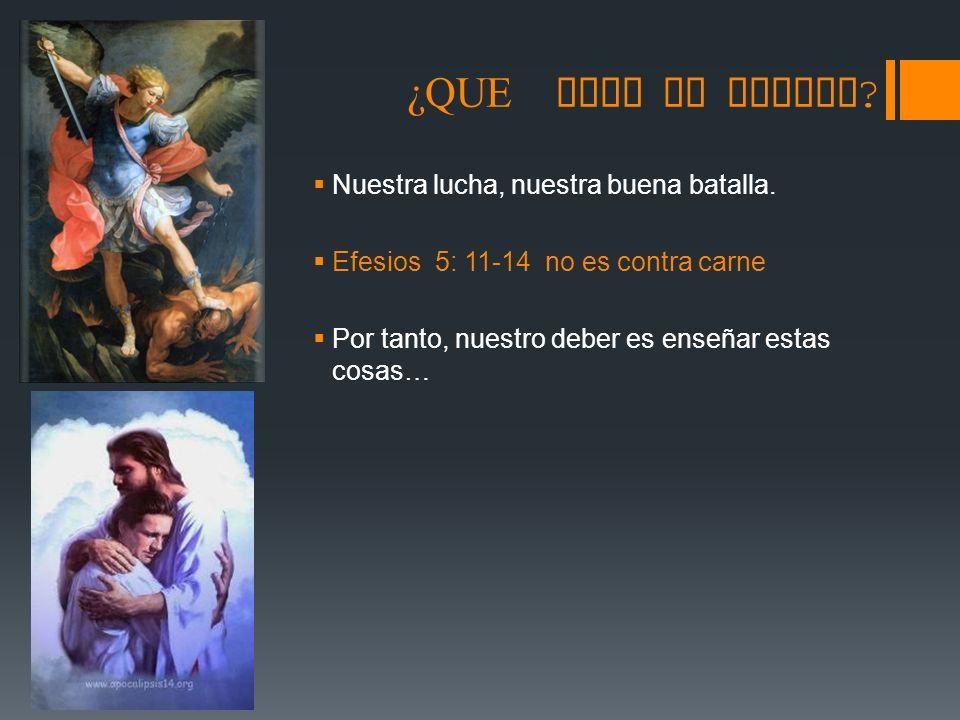 ¿QUE DICE LA BIBLIA Nuestra lucha, nuestra buena batalla.