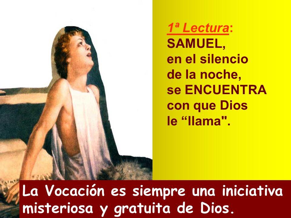 La Vocación es siempre una iniciativa misteriosa y gratuita de Dios.