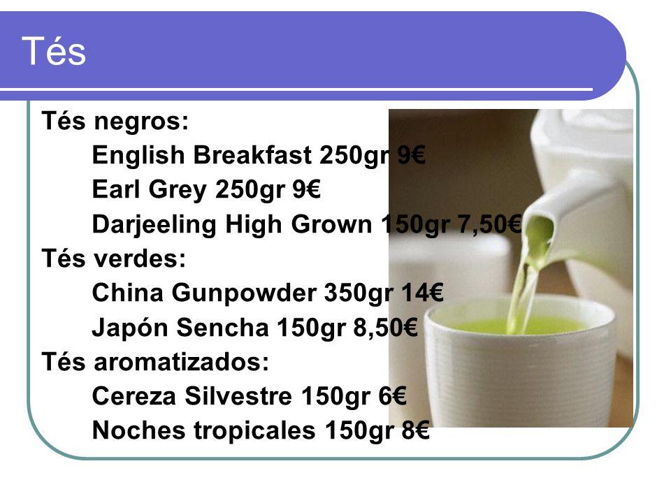 Tés Tés negros: English Breakfast 250gr 9€ Earl Grey 250gr 9€
