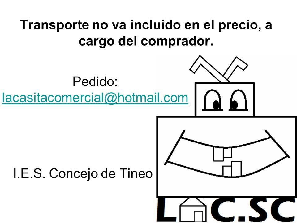 Transporte no va incluido en el precio, a cargo del comprador.